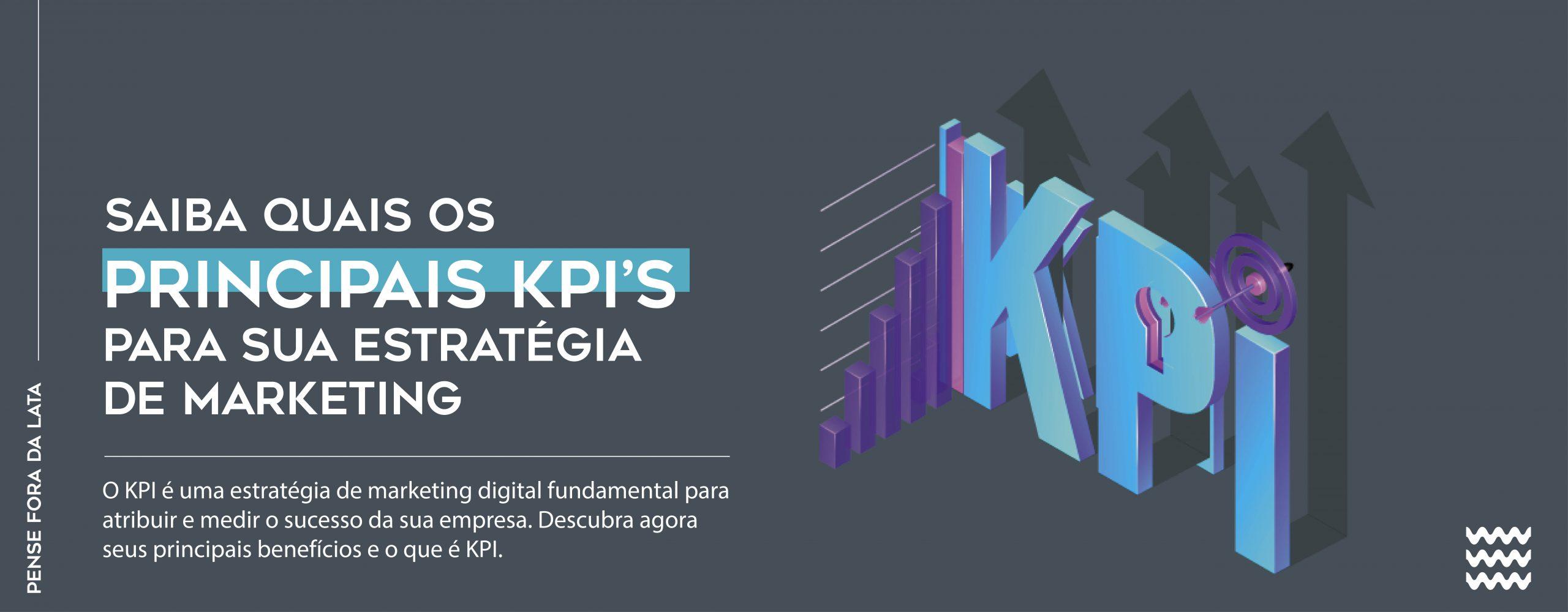 Saiba quais os principais KPI`s para sua estratégia de marketing
